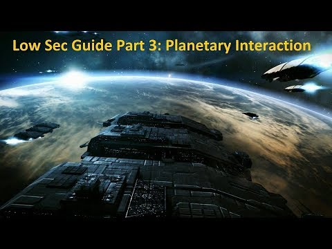 EVE Online Low Sec Guide Part 3: Planetary Interaction