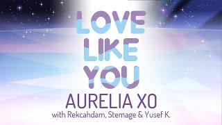 Steven Universe - Love Like You [Aurelia XO Feat. Rekcahdam, Stemage, and Yusef K.]