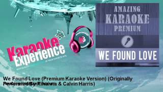 Amazing Karaoke Premium - We Found Love (Premium Karaoke Version)
