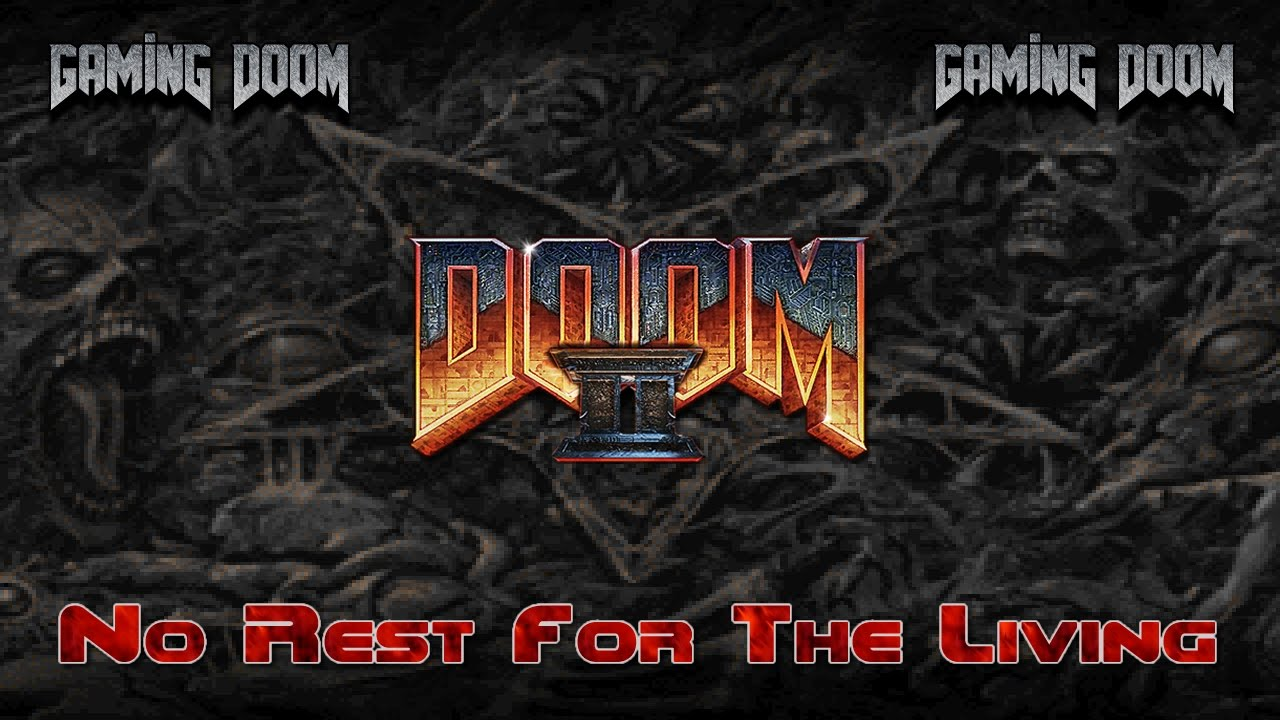 No Rest For The Living Gaming Doom 7 Youtube