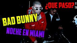 Noche En Miami - Bad Bunny ¿Por que NUNCA SALIO ? EXPLICADO + DATOS!