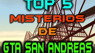 Top 5: Misterios en GTA San Andreas By Beast Auditore