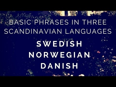 Scandinavian Languages Compared: Phrases in Swedish, Norwegian, Danish