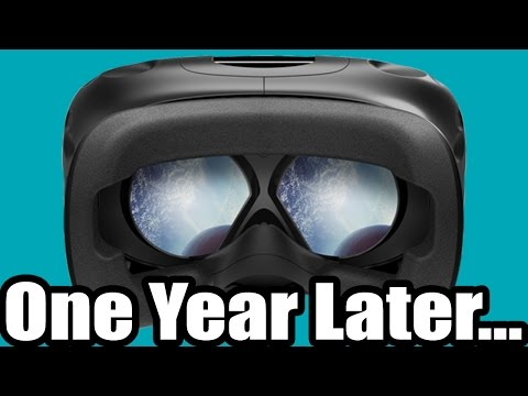 HTC Vive... 1 Year Later