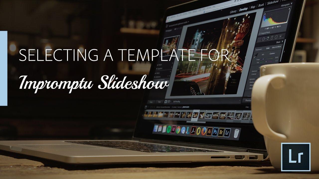 Lightroom Coffee Break: Selecting a Template for Impromptu Slideshow ...