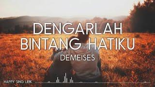 DEMEISES - Dengarlah Bintang Hatiku (Lirik)