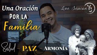 Oración por la FAMILIA, para pedir SALUD, PAZ y ARMONÍA - LIVE SESSIÓN (YULI Y JOSH) Música Católica