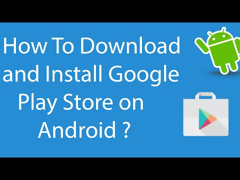 How To Download And Install Google Play Store On Android ?