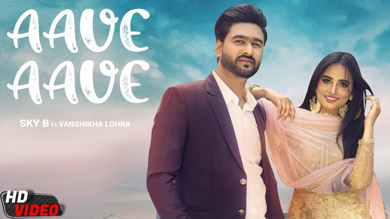 Aave Aave  | Sky B Ft. Vanshika Lohra | New Punjabi Romantic Song 2021 | Video Song | Yellow Music