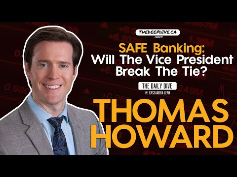 SAFE Banking: Will The Vice President Break The Tie? - The Daily Dive feat Thomas Howard