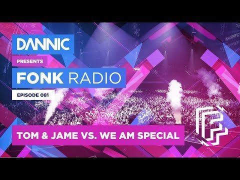 DANNIC Presents: Fonk Radio | FNKR081 (with We AM and Tom & Jame Guest Mixes)