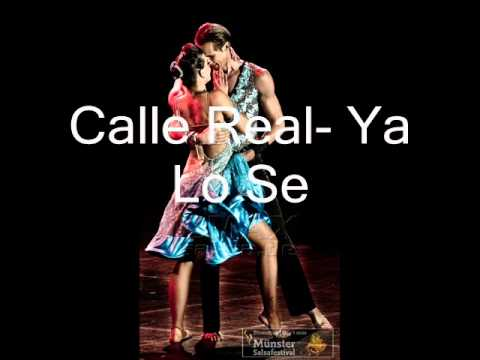 Calle Real- Ya Lo Se - Salsa beautiful song!