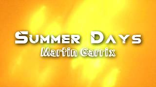 Summer Days - Martin Garrix(Lyrics) ft.[Macklemore & Patrick Stump of Fall Out Boy]