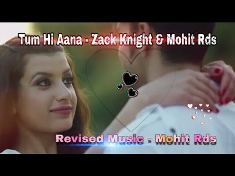 Tum Hi Aana ft Zack Knight & Mohit Rds | Revised Music | Mohit RDS ft JazzA-DS Production
