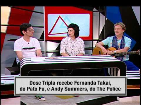 Andy Summers e Fernanda Takai no Dose Tripla!