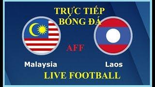 Trực tiếp AFF Cup 2018 | Malaysia vs Lào | Đua tranh nhất bảng
