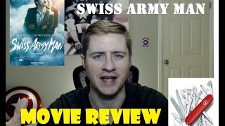 Swiss Army Man Movie Review (Spoiler Skip to end available!)