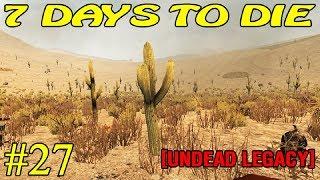 7 Days to Die [ Undead Legacy ]  ► Поиск кладов ► №27