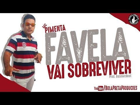 Mc Pimenta - Favela Vai Sobreviver (prod. BaseMcBeat) [BOLA PRETA PRODUÇÕES] #2018
