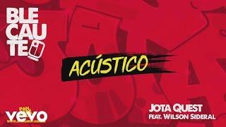 Baixar Jota Quest - Blecaute (Acústico) [Audio] ft. Wilson Sideral