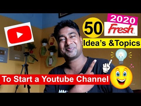 50 Fresh Topics & Ideas To Start A YouTube Channel In Year 2020