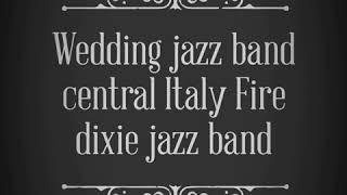 Wedding music italy Dixieland Jazz band Tuscany Lazio Umbria