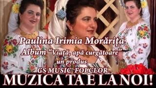 COLAJ ALBUM PAULINA IRIMIA MORARITA - VIATA, APA CURGATOARE