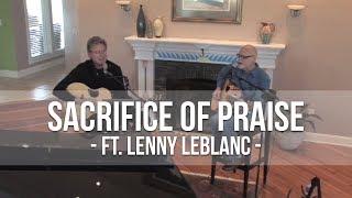 Don Moen - Sacrifice of Praise (ft. Lenny LeBlanc) | Acoustic Worship Sessions