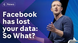 Your Facebook data is out there: So What?