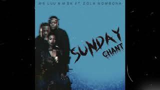 Mr Luu amp MSK Ft Zola Nombona   Sunday Chant