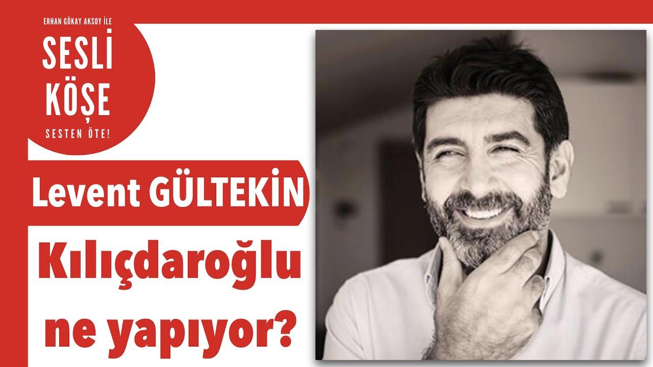 Levent Gültekin ''Kemal Kılıçdaroğlu tam olarak ne dedi...'' - Sesli Köşe Yazısı 19 Ekim 2021 #Salı