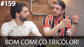 Resenha Tricolor 159 - Bom começo tricolor