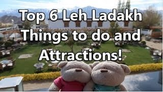 Top 6 Things to do and Attractions in Leh Ladakh India!