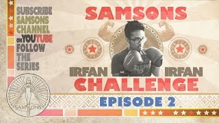 SamSonS CHALLENGE - IRFAN (Loose weight in 30 days) Episode 2