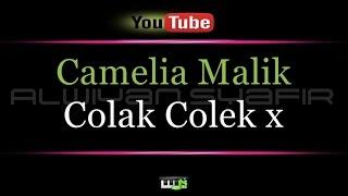 Karaoke Camelia Malik - Colak Colek x