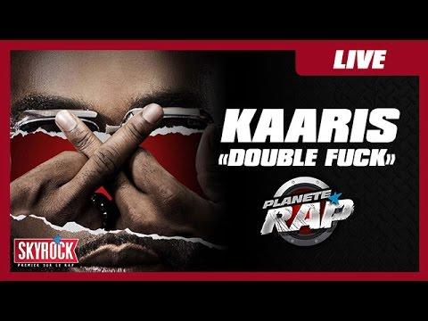 Youtube: Kaaris«Double Fuck» en live #PlanèteRap