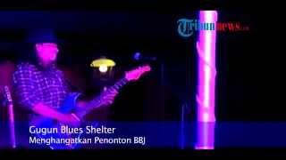 Gugun Blues Shelter Sukses Menghangatkan Penonton BBJ