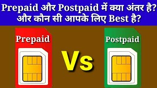 Prepaid SIM Vs Postpaid SIM - which is the better   What Is Difference Between Prepaid And Postpaid