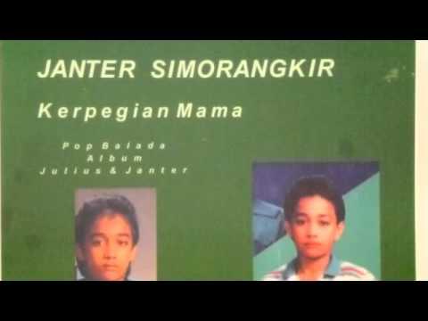 JANTER  SIMORANGKIR  -  'Kerpegian Mama'