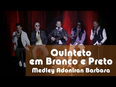 Medley Adoniran Barbosa - Quinteto em Branco e Preto