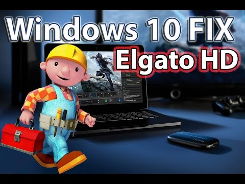 HOW TO GET YOUR ELGATO WORKING ON WINDOWS 10 (WINDOWS 8 AND WINDOWS 7 TOO!) *TUTORIAL* *FIX*