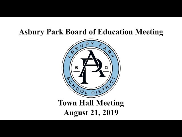 Asbury Park Board of Education - Town Hall Meeting - August 21, 2019