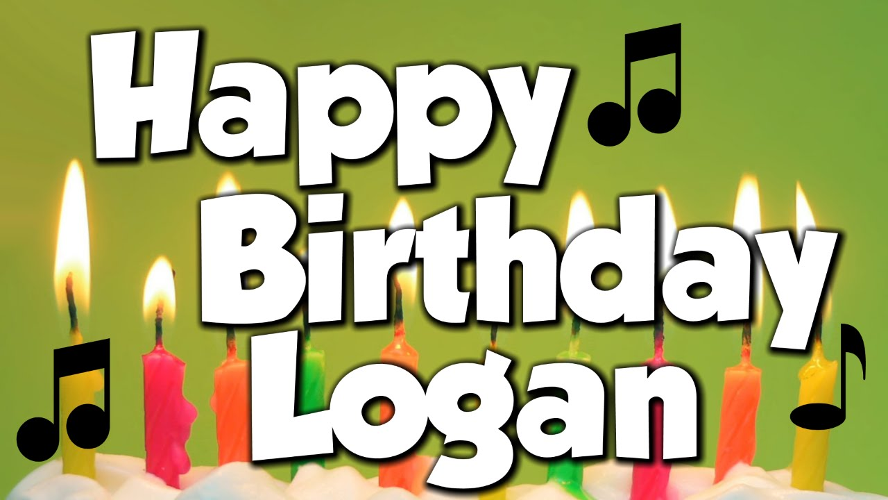 happy birthday logan Happy Birthday Logan! A Happy Birthday Song!   YouTube happy birthday logan