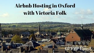 Gambar cover Airbnb Hosting EP 58 Airbnb Hosting in Oxford with Victoria Folk