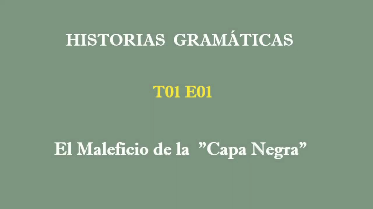 HISTORIAS GRAMÁTICAS T01E01: Black Layer