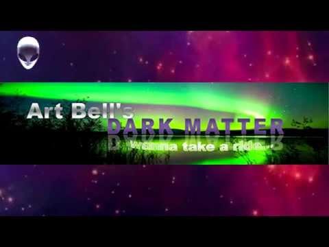 Dark Matter - Art Bell - 10/3/13 - Linda Moulton Howe