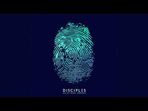Disciples - On My Mind (Denney Remix)