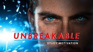 UNBREAKABLE - Powerful Study Motivation [2019]