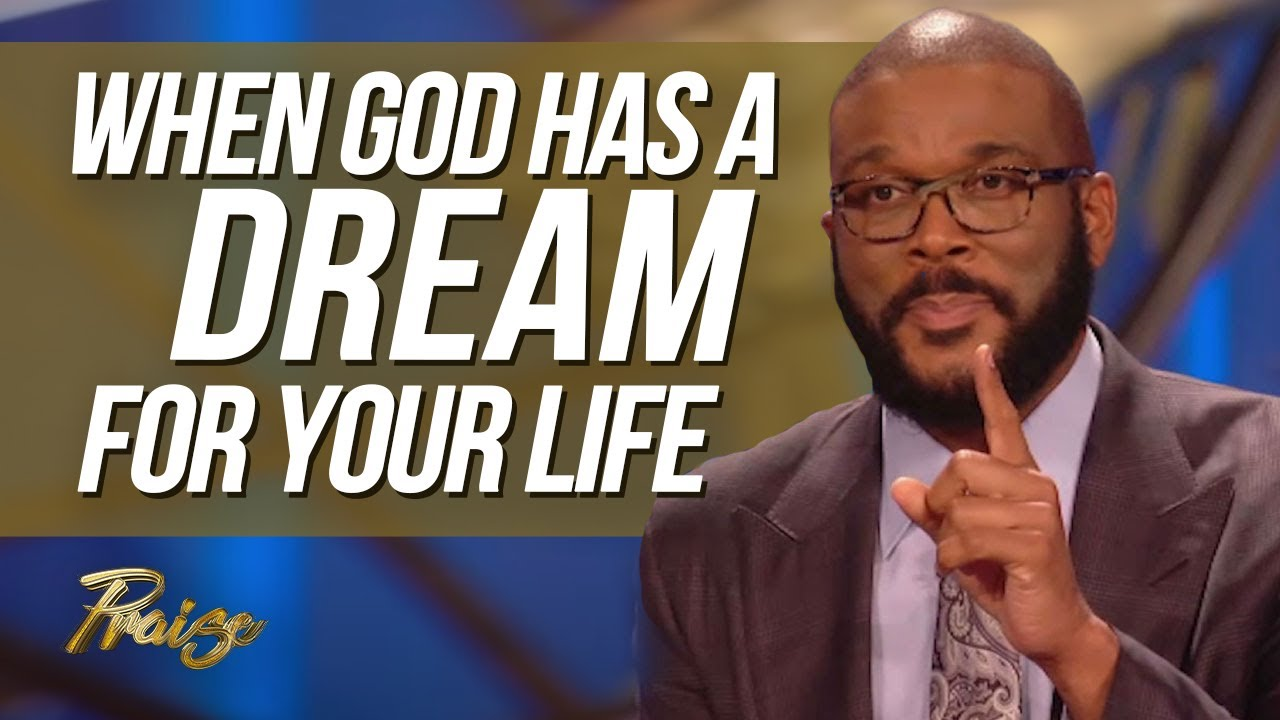 Billionaire Tyler Perry Speaks on When God Has a Dream For Your Life