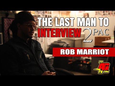 Rob Marriott: The Last Man to Interview 2Pac | Pt. 1